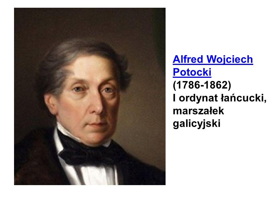 Alfred Wojciech Potocki (1786-1862) I ordynat łańcucki, marszałek galicyjski