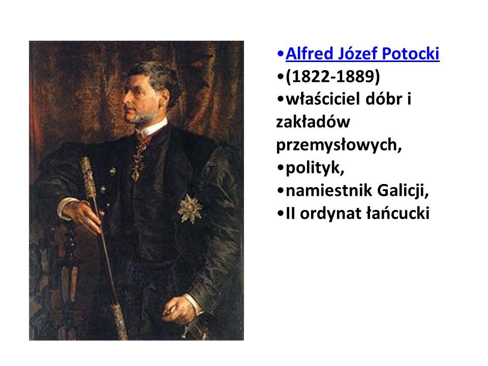 Alfred Józef Potocki (1822-1889) właściciel dóbr i zakładów przemysłowych, polityk, namiestnik Galicji, II ordynat łańcucki