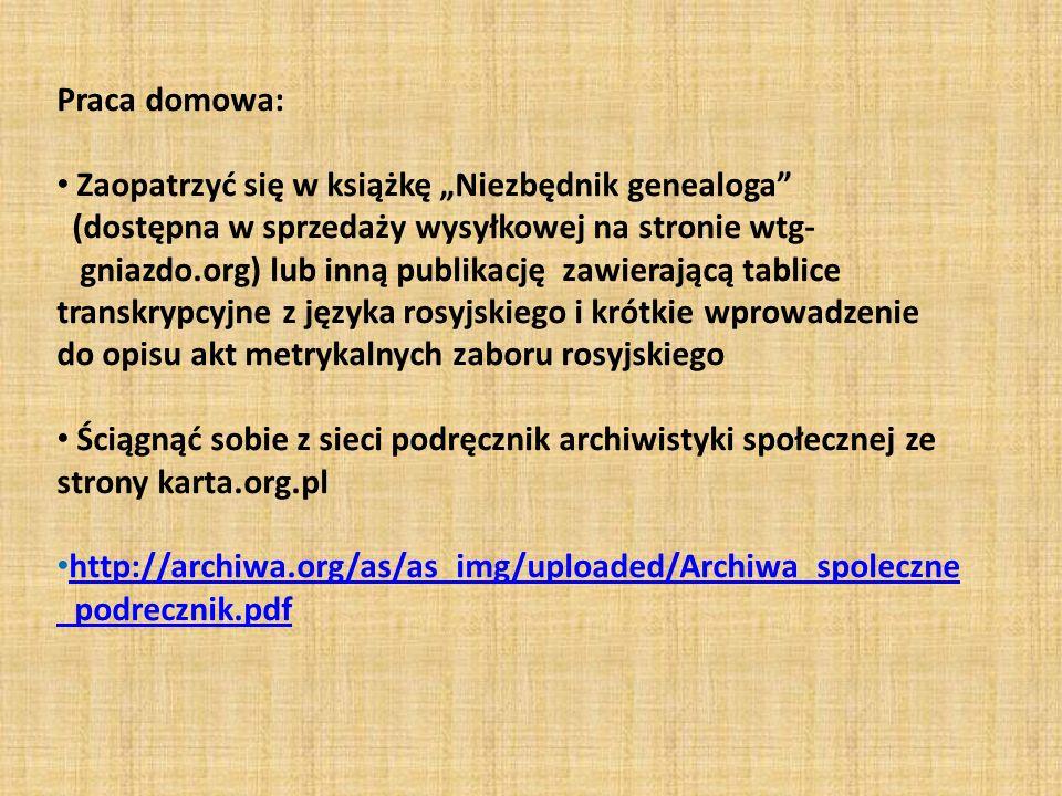 """Praca domowa: Zaopatrzyć się w książkę """"Niezbędnik genealoga"""" (dostępna w sprzedaży wysyłkowej na stronie wtg- gniazdo.org) lub inną publikację zawier"""