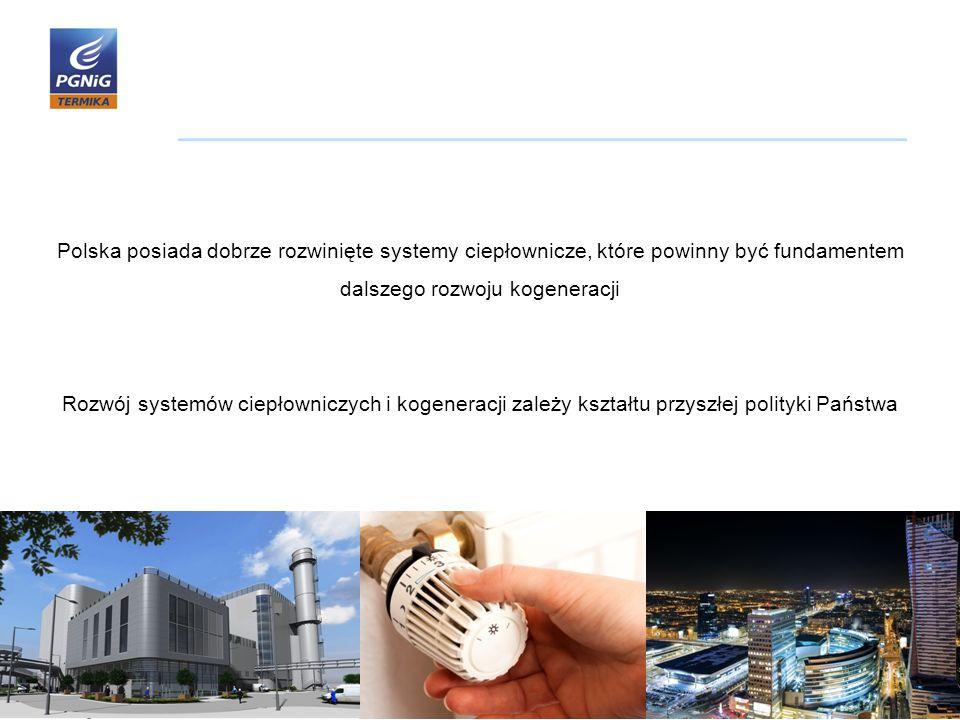 2 Polska posiada dobrze rozwinięte systemy ciepłownicze, które powinny być fundamentem dalszego rozwoju kogeneracji Rozwój systemów ciepłowniczych i k