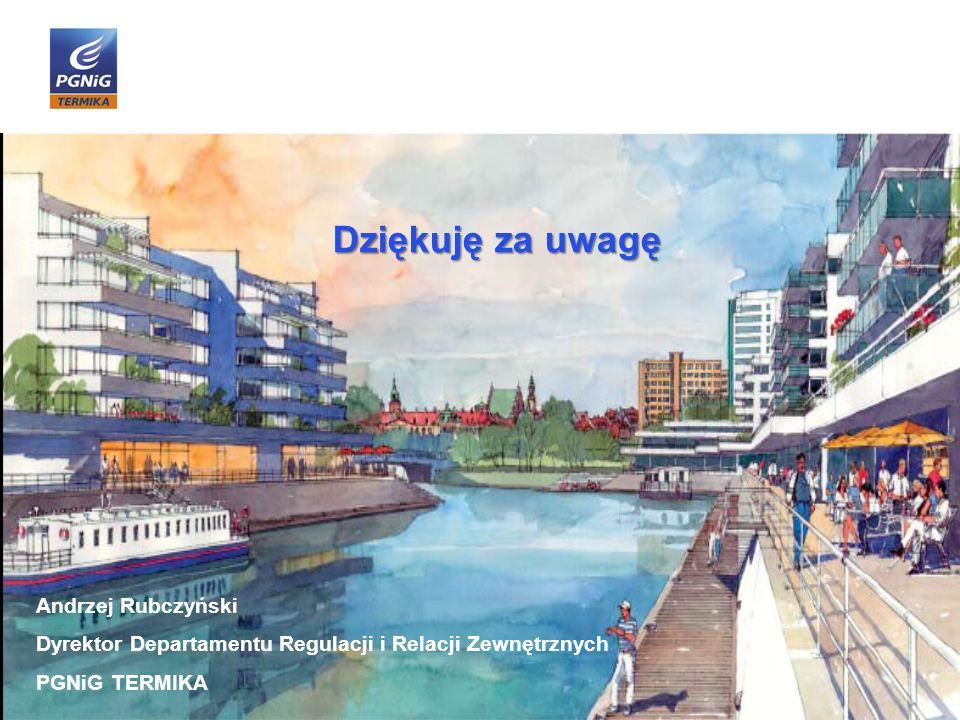 Dziękuję za uwagę Andrzej Rubczyński Dyrektor Departamentu Regulacji i Relacji Zewnętrznych PGNiG TERMIKA