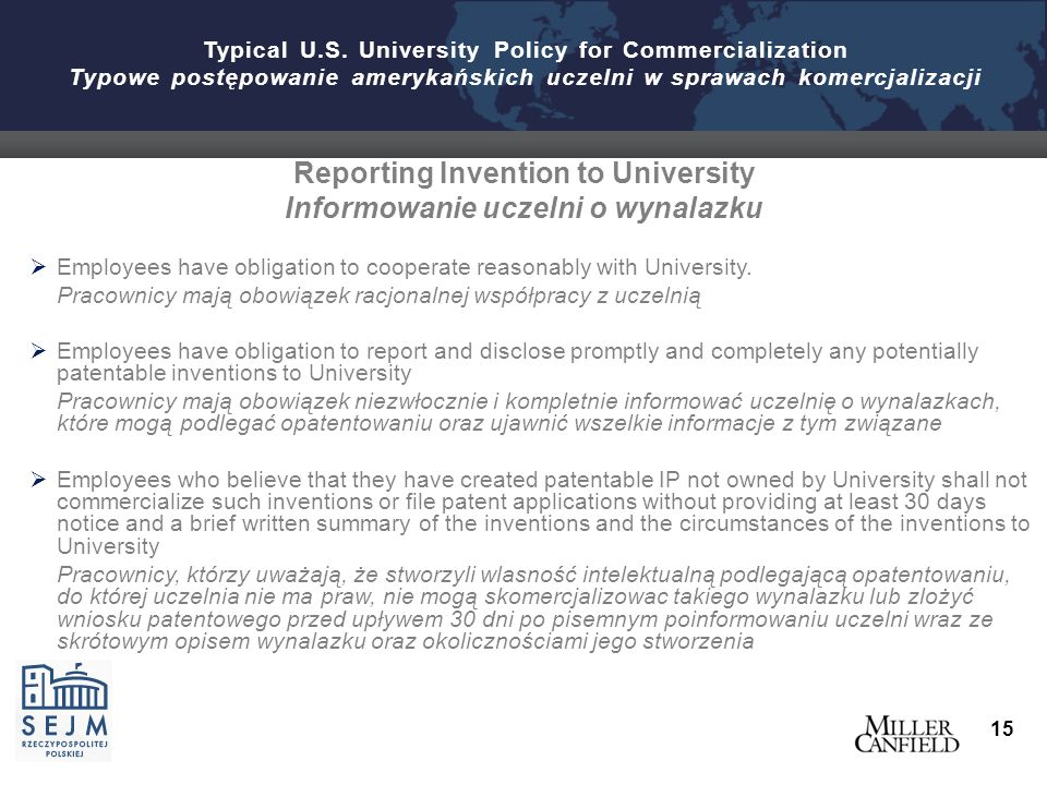 Reporting Invention to University Informowanie uczelni o wynalazku  Employees have obligation to cooperate reasonably with University.