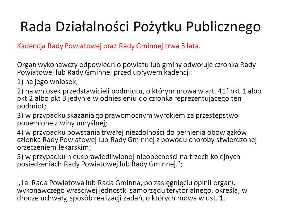 Rada Działalności Pożytku Publicznego Kadencja Rady Powiatowej oraz Rady Gminnej trwa 3 lata.