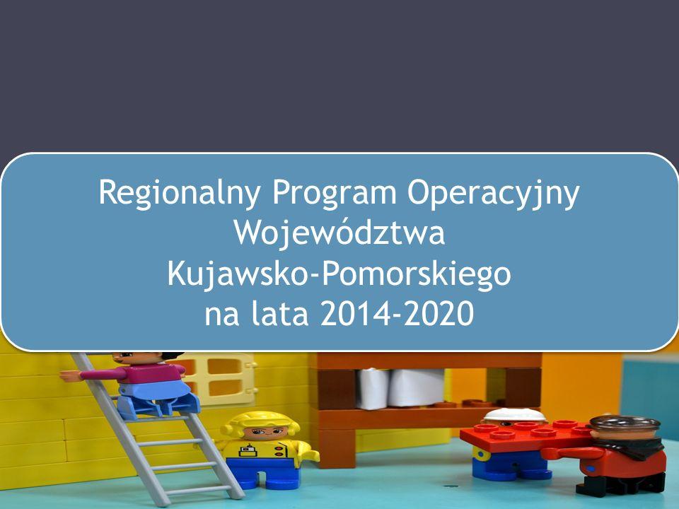 Regionalny Program Regionalny Program Operacyjny Województwa Kujawsko-Pomorskiego na lata 2014-2020