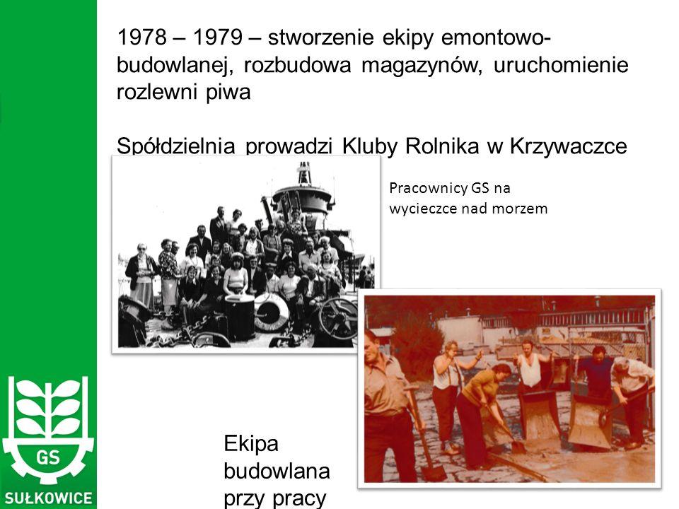 1978 – 1979 – stworzenie ekipy emontowo- budowlanej, rozbudowa magazynów, uruchomienie rozlewni piwa Spółdzielnia prowadzi Kluby Rolnika w Krzywaczce i Rudniku oraz ONG w Sułkowicach.