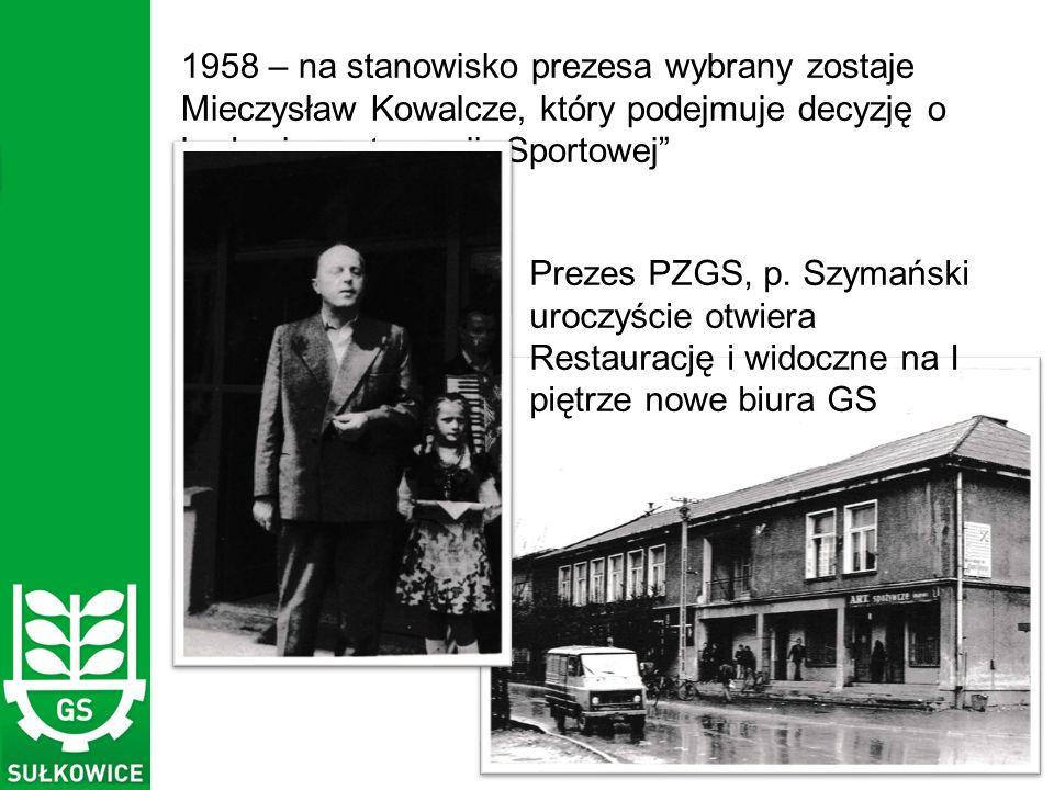 """1958 – na stanowisko prezesa wybrany zostaje Mieczysław Kowalcze, który podejmuje decyzję o budowie restauracji """"Sportowej Prezes PZGS, p."""