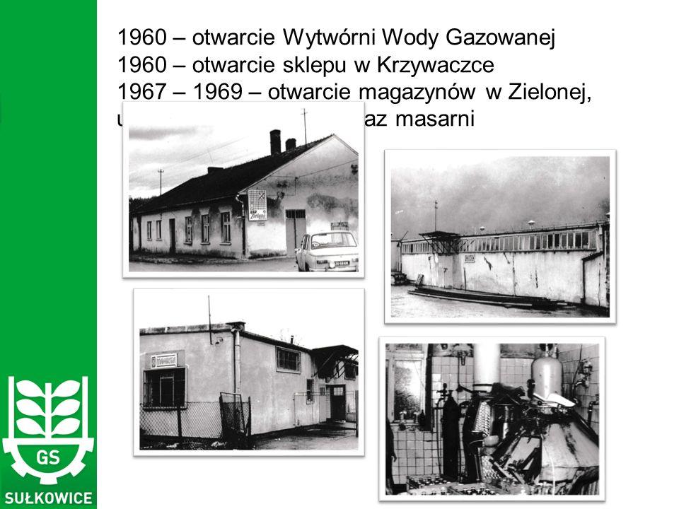 1960 – otwarcie Wytwórni Wody Gazowanej 1960 – otwarcie sklepu w Krzywaczce 1967 – 1969 – otwarcie magazynów w Zielonej, uruchomienie piekarni oraz masarni