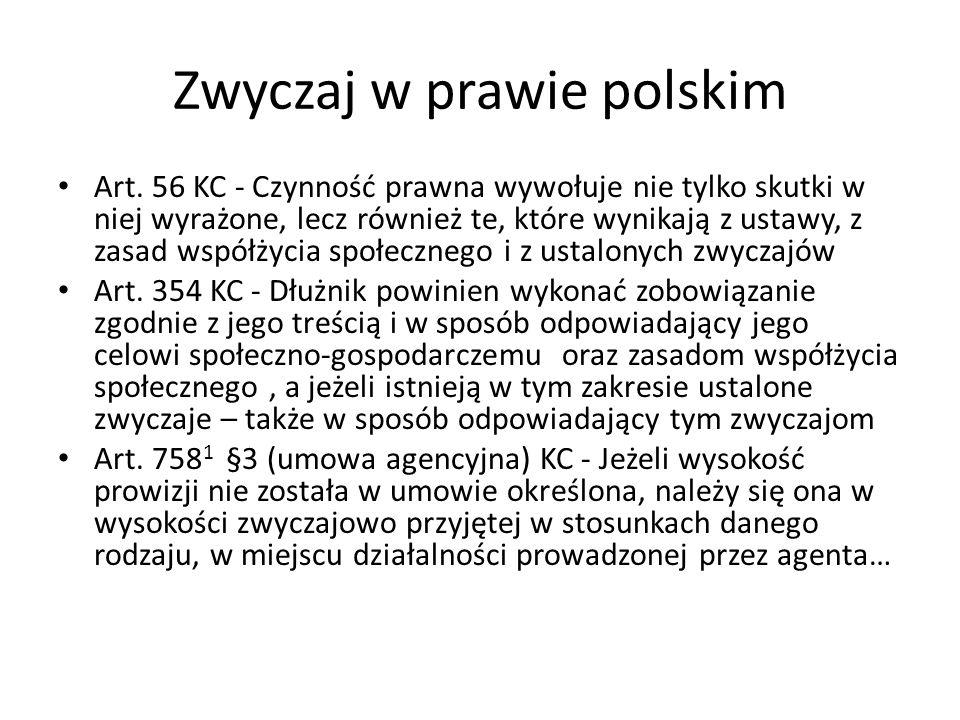 Zwyczaj w prawie polskim Art. 56 KC - Czynność prawna wywołuje nie tylko skutki w niej wyrażone, lecz również te, które wynikają z ustawy, z zasad wsp