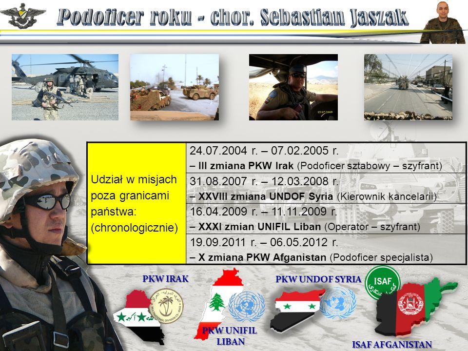 Udział w misjach poza granicami państwa: (chronologicznie) 24.07.2004 r.