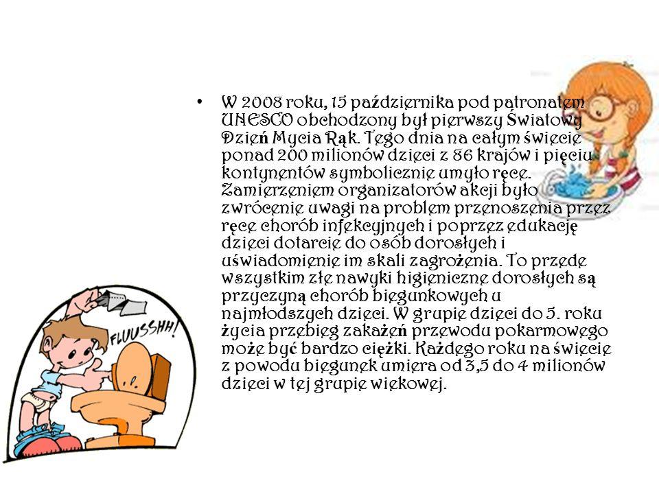 W 2008 roku, 15 pa ź dziernika pod patronatem UNESCO obchodzony był pierwszy Ś wiatowy Dzie ń Mycia R ą k. Tego dnia na całym ś wiecie ponad 200 milio