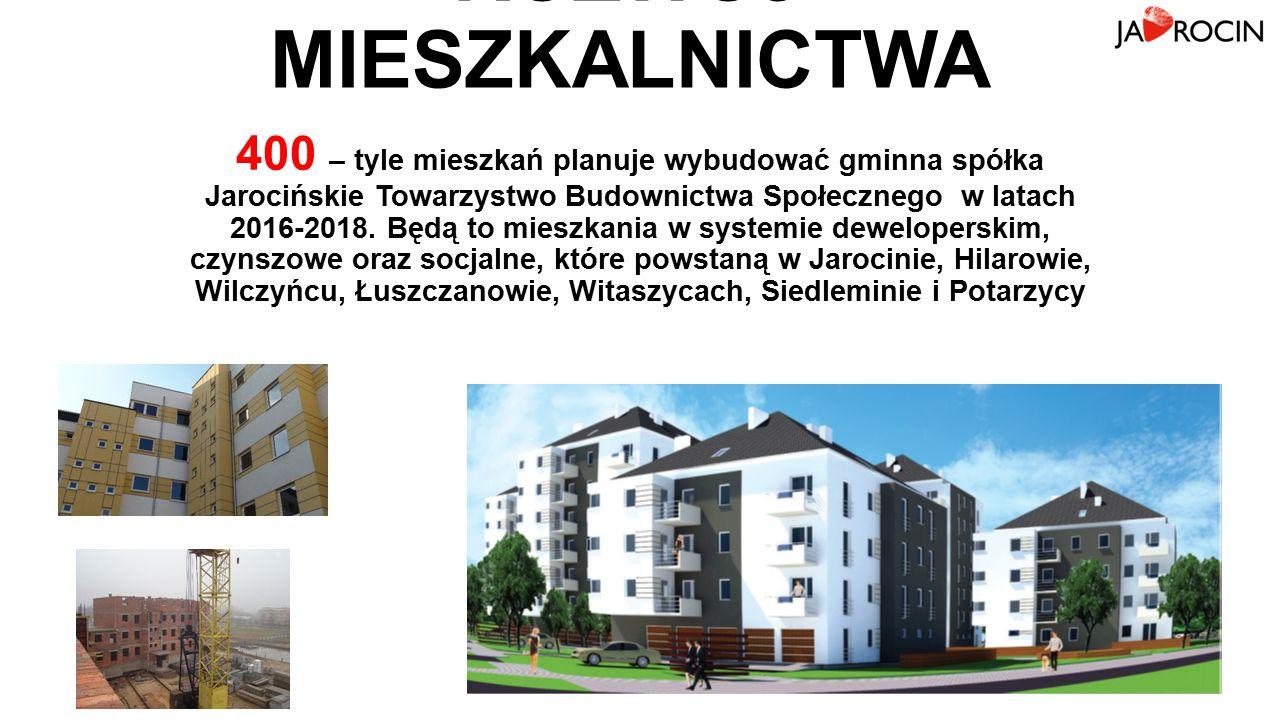 400 – tyle mieszkań planuje wybudować gminna spółka Jarocińskie Towarzystwo Budownictwa Społecznego w latach 2016-2018.