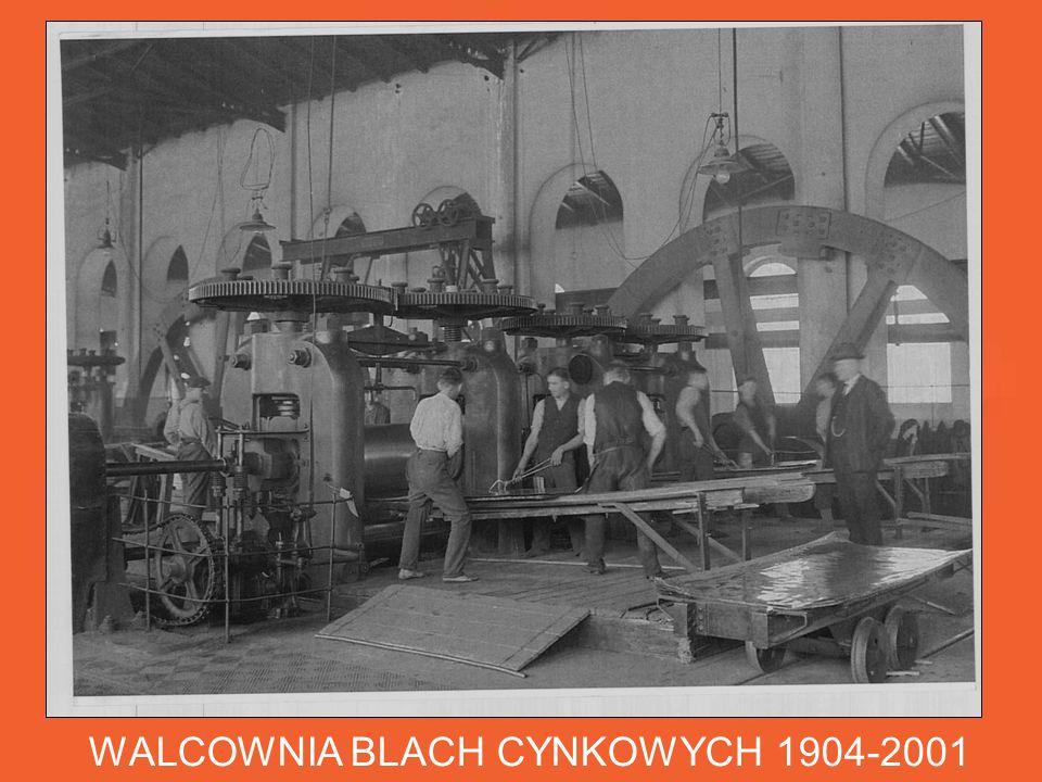 WALCOWNIA BLACH CYNKOWYCH 1904-2001 Na terenie huty BERNHARDI zbudowana zostaje walcownia blach cynkowych, która wyposażona jest w piece topielne, karuzele odlewnicze i walcarki duo - napędzane maszynami parowymi.