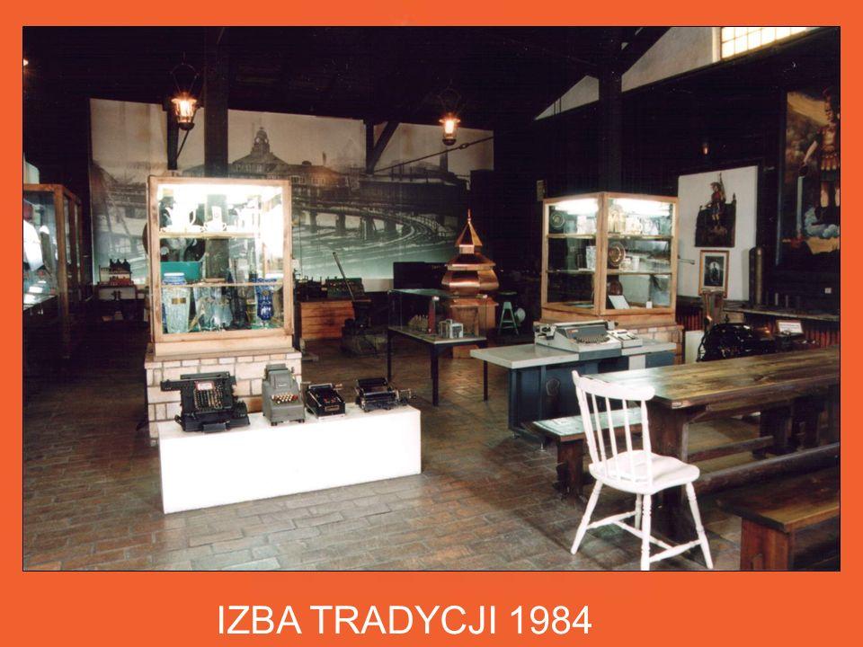 IZBA TRADYCJI 1984 Powstała z okazji jubileuszu 150 lecia szopienickich hut cynku.