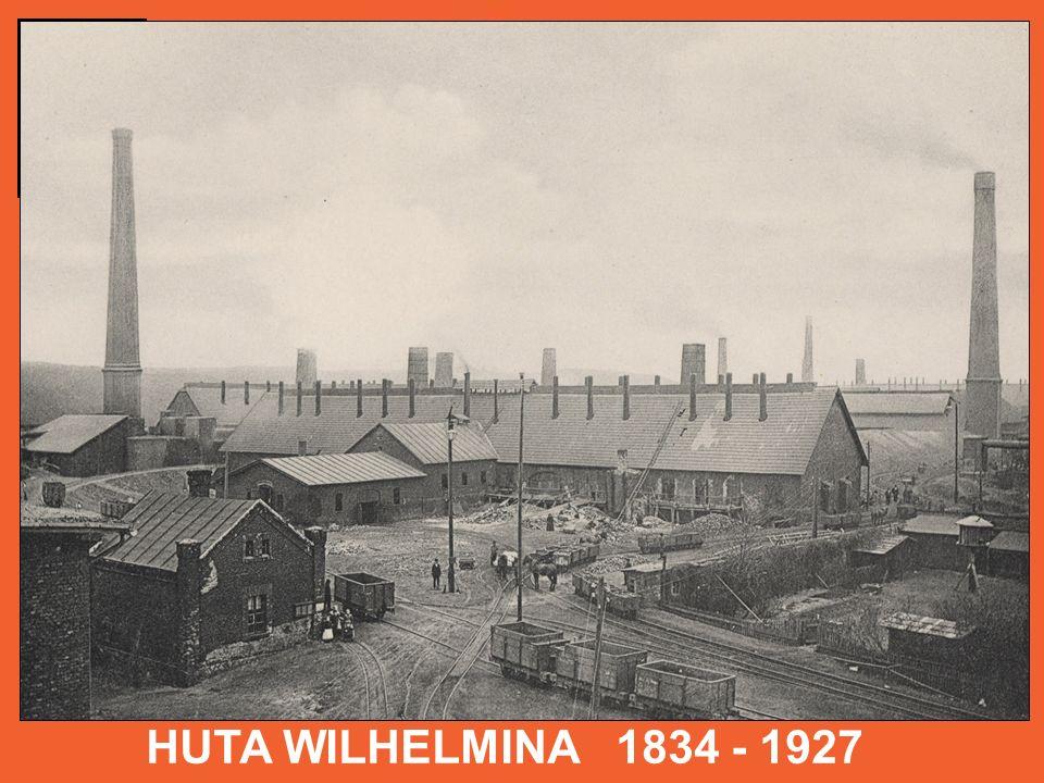 HUTA WILHELMINA 1834 - 1927 W roku 1823 zarejestrowano na Górnym Śląsku 26 hut, które wyprodukowały łącznie 6878 ton, a w roku 1825 już 11916 ton cynku.