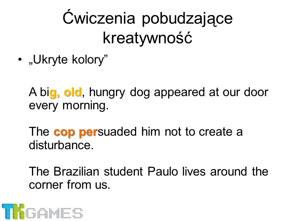"Ćwiczenia pobudzające kreatywność ""Ukryte kolory g, old cop per A big, old, hungry dog appeared at our door every morning."