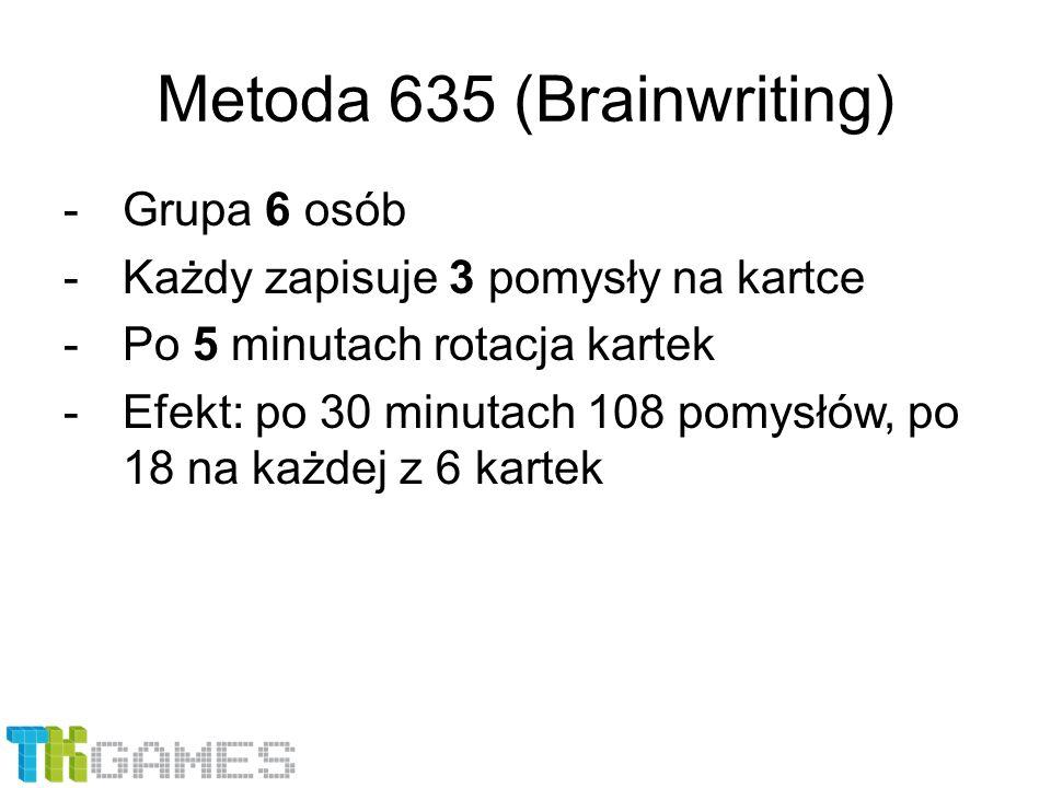 Metoda 635 (Brainwriting) -Grupa 6 osób -Każdy zapisuje 3 pomysły na kartce -Po 5 minutach rotacja kartek -Efekt: po 30 minutach 108 pomysłów, po 18 n