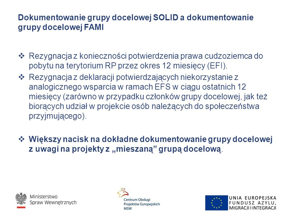 Dokumentowanie grupy docelowej SOLID a dokumentowanie grupy docelowej FAMI  Rezygnacja z konieczności potwierdzenia prawa cudzoziemca do pobytu na te