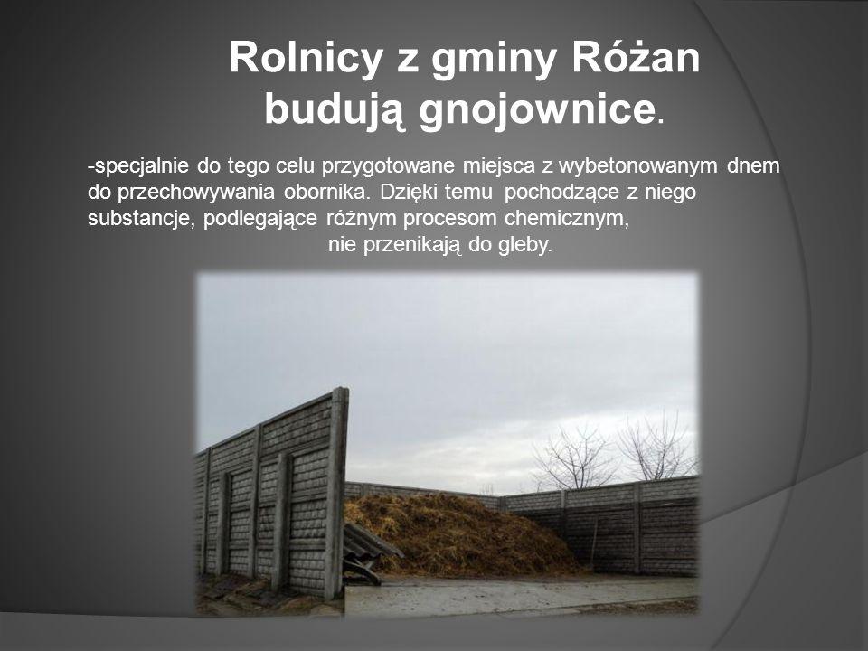 Rolnicy z gminy Różan budują gnojownice.