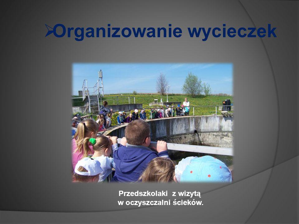  Organizowanie wycieczek Przedszkolaki z wizytą w oczyszczalni ścieków.