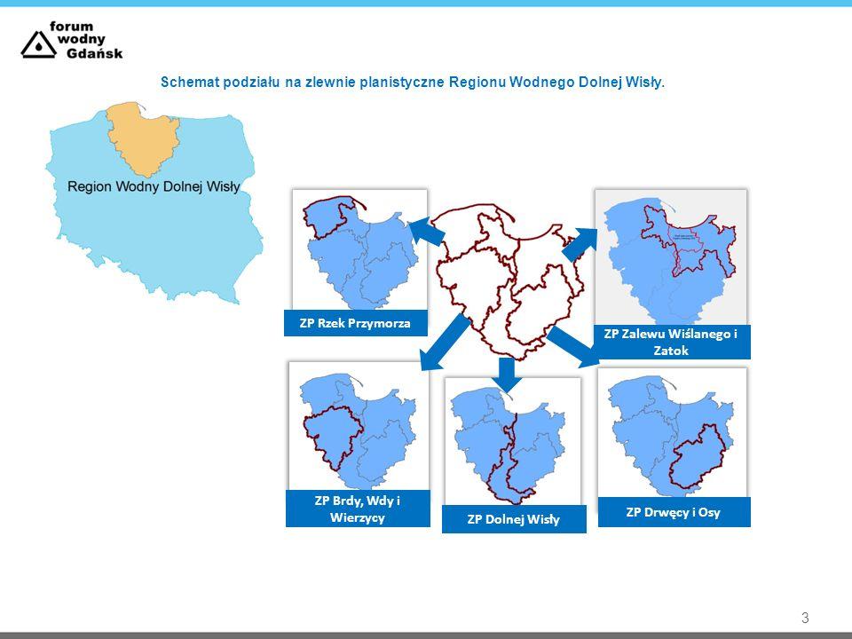 3 Schemat podziału na zlewnie planistyczne Regionu Wodnego Dolnej Wisły. ZP Rzek Przymorza ZP Zalewu Wiślanego i Zatok ZP Drwęcy i Osy ZP Dolnej Wisły