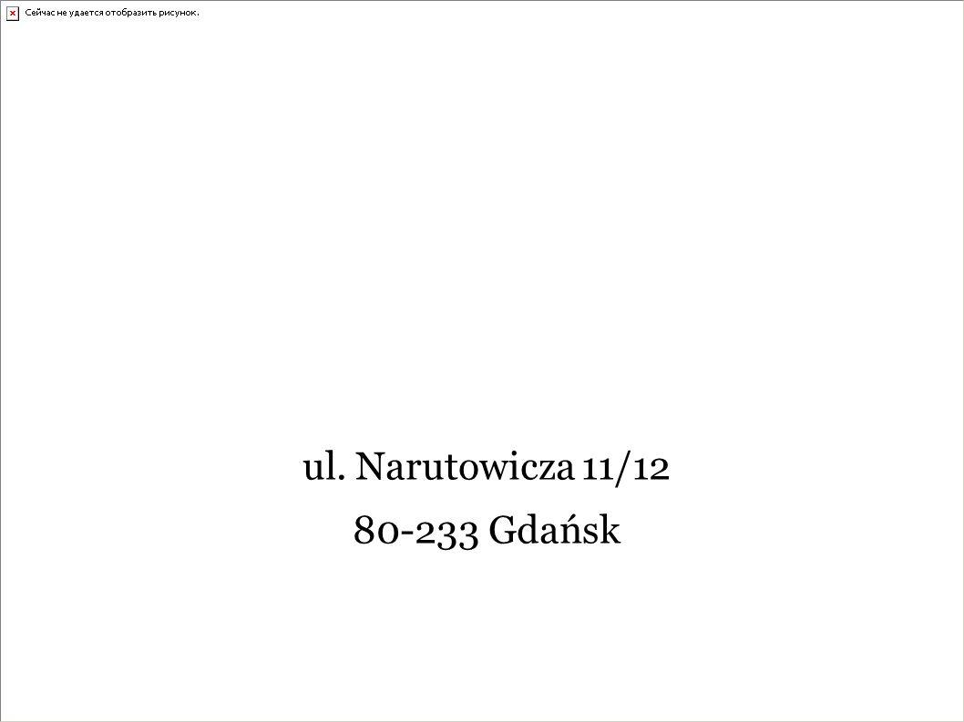 ul. Narutowicza 11/12 80-233 Gdańsk
