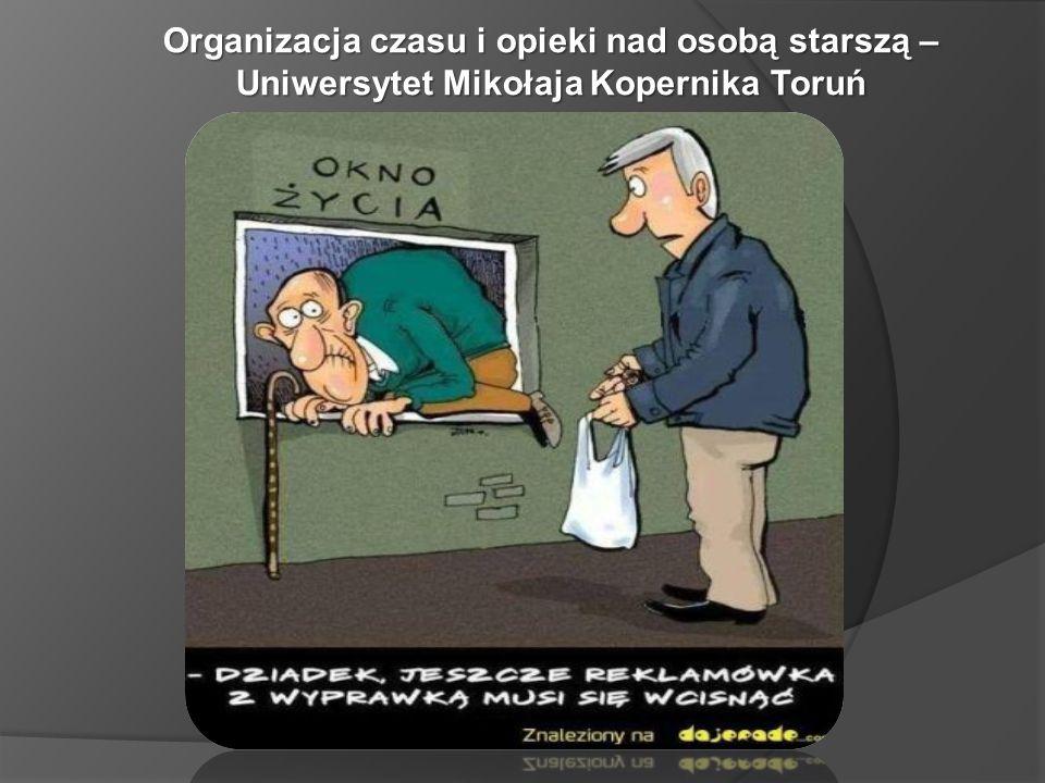 Organizacja czasu i opieki nad osobą starszą – Uniwersytet Mikołaja Kopernika Toruń