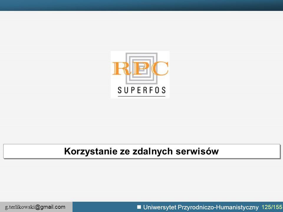 g.terlikowski @gmail.com Uniwersytet Przyrodniczo-Humanistyczny 125/155 Korzystanie ze zdalnych serwisów