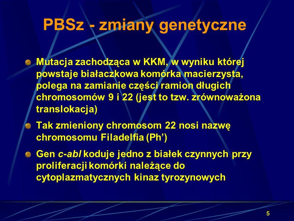 5 PBSz - zmiany genetyczne Mutacja zachodząca w KKM, w wyniku której powstaje białaczkowa komórka macierzysta, polega na zamianie części ramion długic