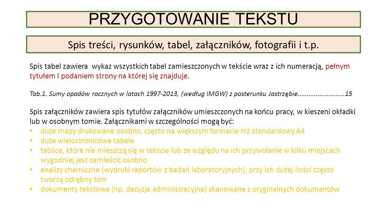PRZYGOTOWANIE TEKSTU Spis treści, rysunków, tabel, załączników, fotografii i t.p.