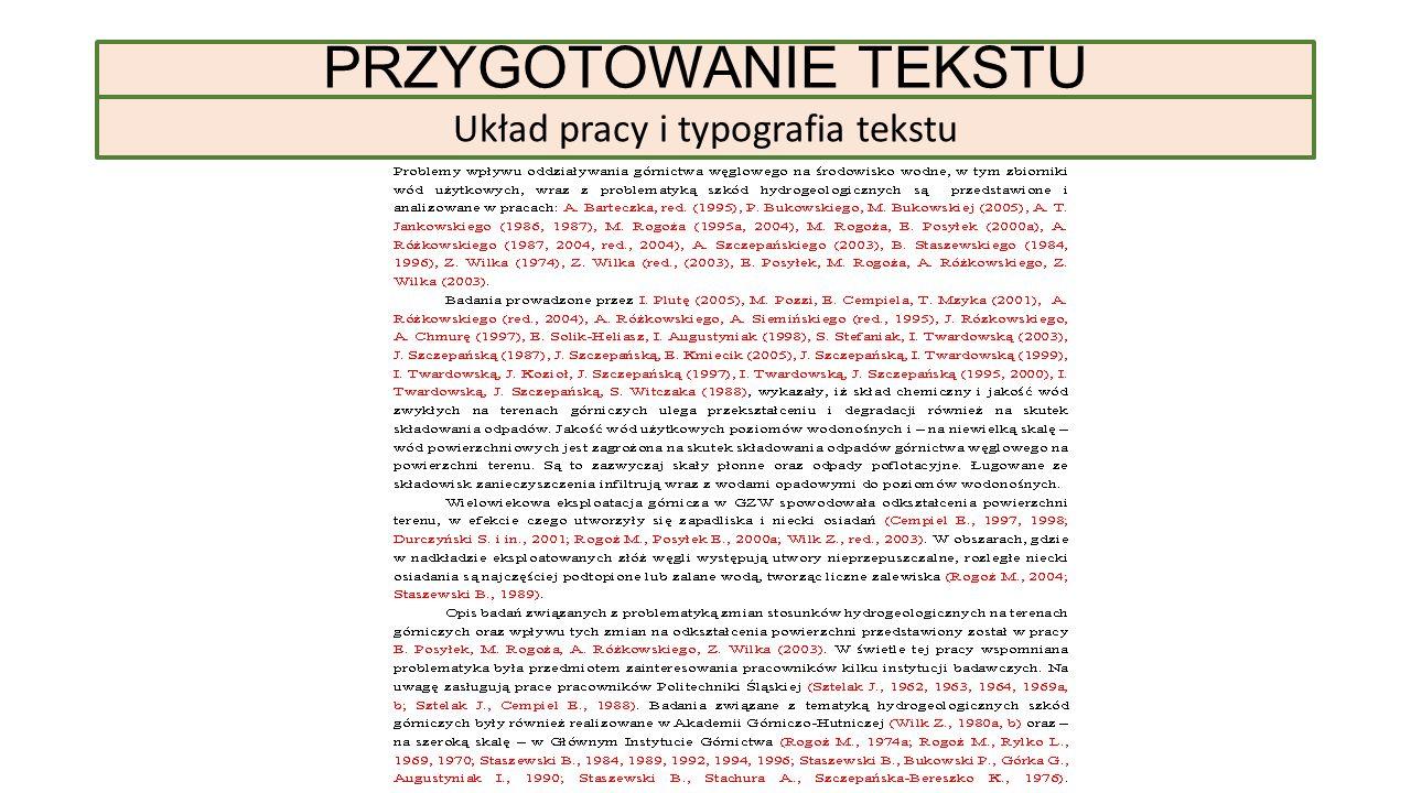 PRZYGOTOWANIE TEKSTU Układ pracy i typografia tekstu