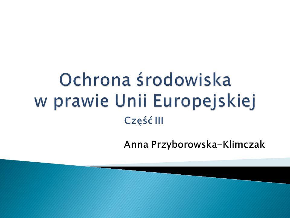 Traktat z Lizbony zaliczył politykę w dziedzinie środowiska do polityk w ramach których kompetencje dzielone są między UE a państwa członkowskie (art.
