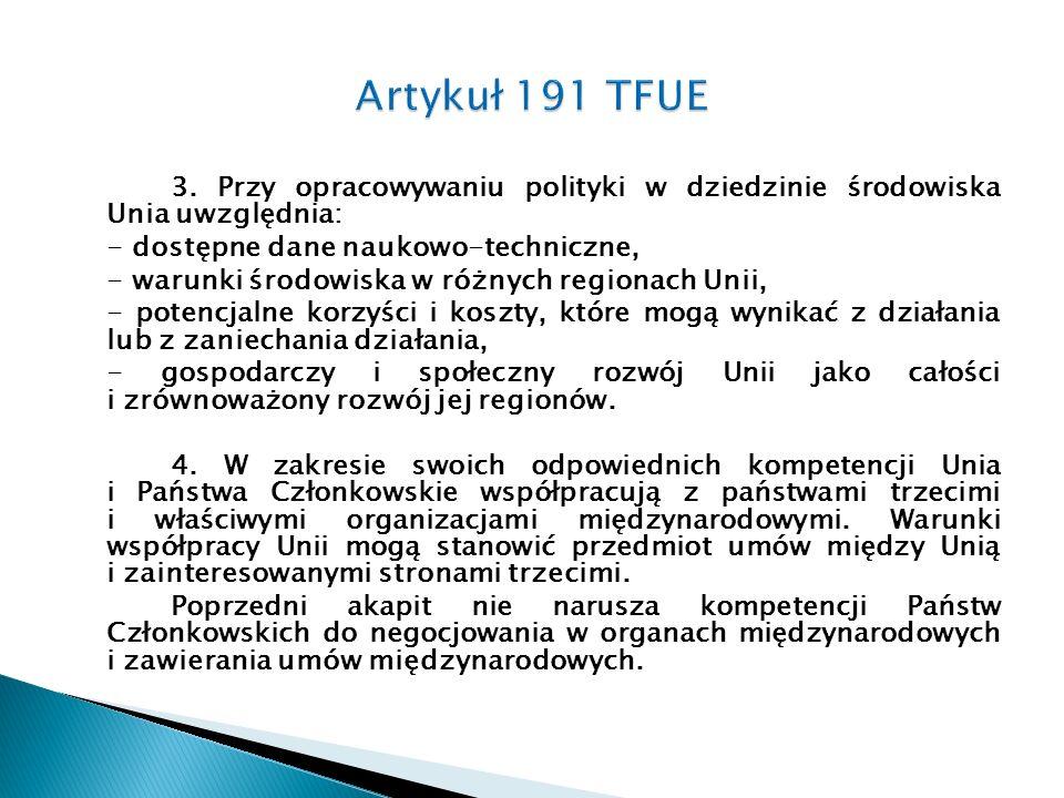 3. Przy opracowywaniu polityki w dziedzinie środowiska Unia uwzględnia: - dostępne dane naukowo-techniczne, - warunki środowiska w różnych regionach U