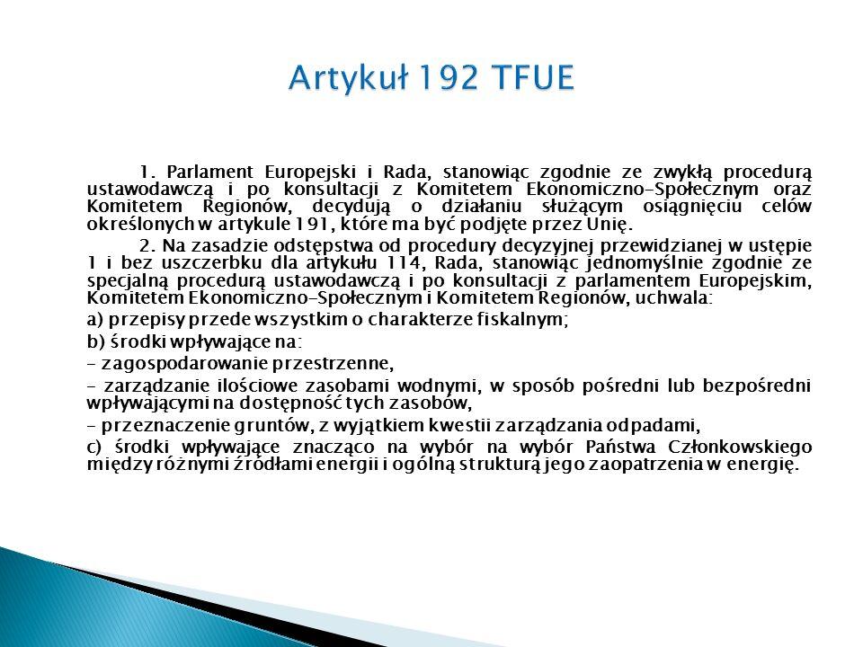 1. Parlament Europejski i Rada, stanowiąc zgodnie ze zwykłą procedurą ustawodawczą i po konsultacji z Komitetem Ekonomiczno-Społecznym oraz Komitetem