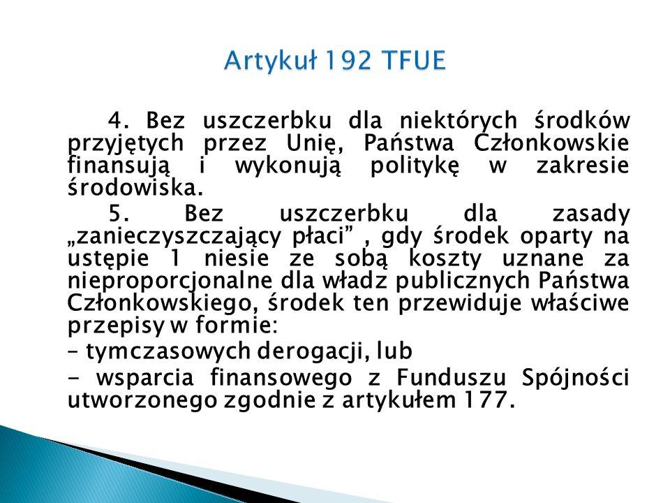 Środki ochronne przyjęte na podstawie artykułu 192 nie stanowią przeszkody dla Państwa Członkowskiego w utrzymaniu lub ustanawianiu bardziej rygorystycznych środków ochronnych.