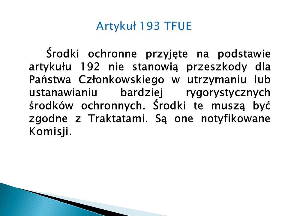 Środki ochronne przyjęte na podstawie artykułu 192 nie stanowią przeszkody dla Państwa Członkowskiego w utrzymaniu lub ustanawianiu bardziej rygorysty