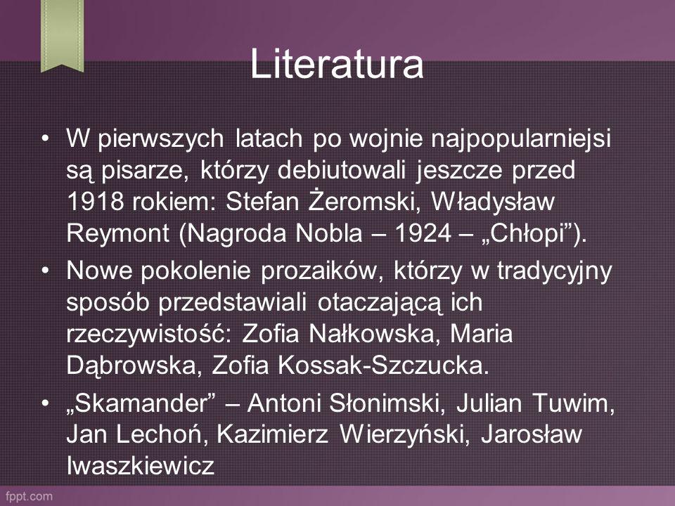 Literatura W pierwszych latach po wojnie najpopularniejsi są pisarze, którzy debiutowali jeszcze przed 1918 rokiem: Stefan Żeromski, Władysław Reymont