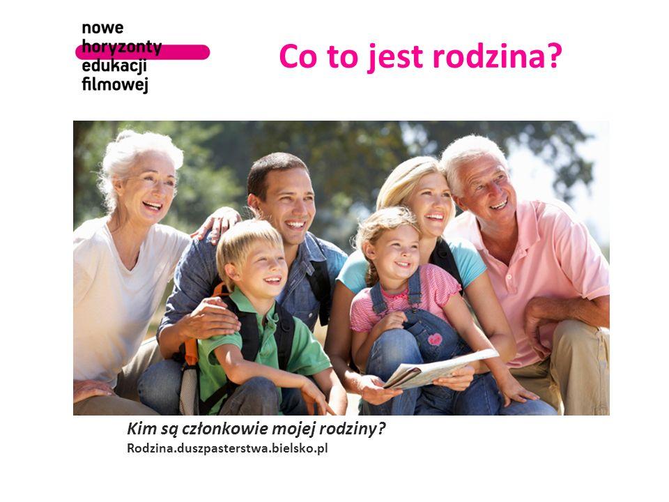 Co to jest rodzina Kim są członkowie mojej rodziny Rodzina.duszpasterstwa.bielsko.pl