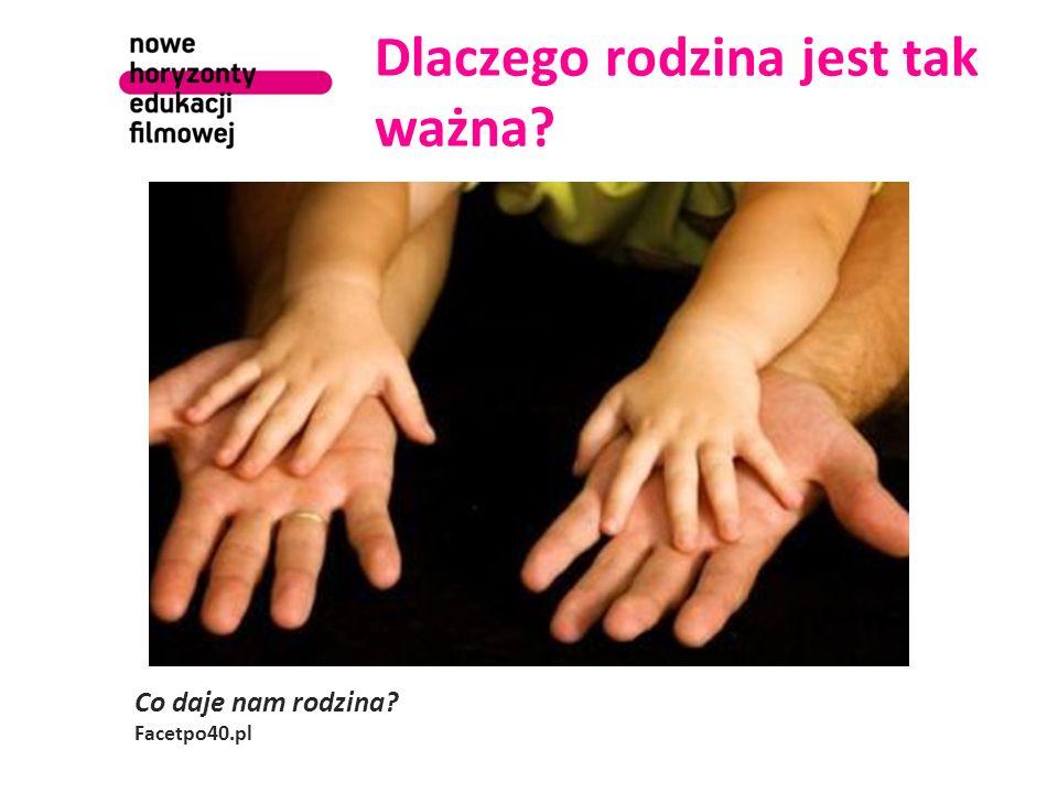 Dlaczego rodzina jest tak ważna Co daje nam rodzina Facetpo40.pl