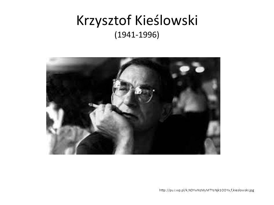 Krzysztof Kieślowski (1941-1996) http://pu.i.wp.pl/k,NDYwNzMyMTYsNjk1ODYx,f,kieslowski.jpg