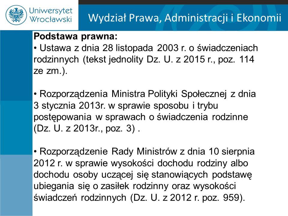 Wydział Prawa, Administracji i Ekonomii Podstawa prawna: Ustawa z dnia 28 listopada 2003 r.