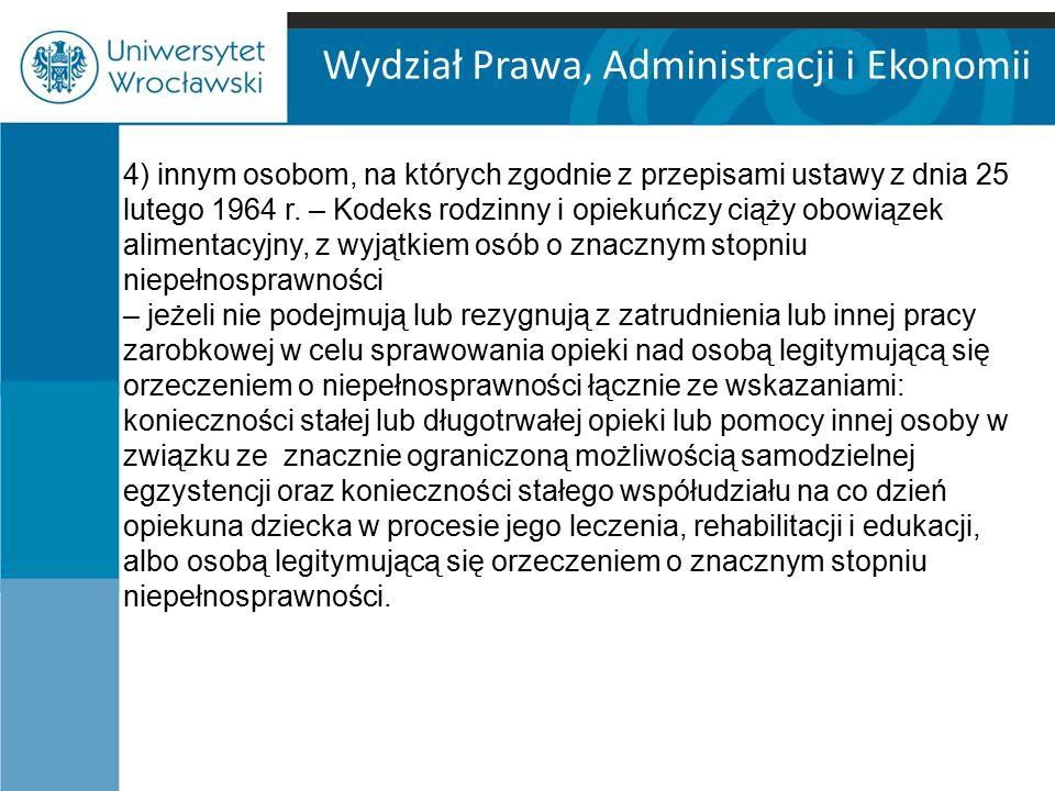 Wydział Prawa, Administracji i Ekonomii 4) innym osobom, na których zgodnie z przepisami ustawy z dnia 25 lutego 1964 r.