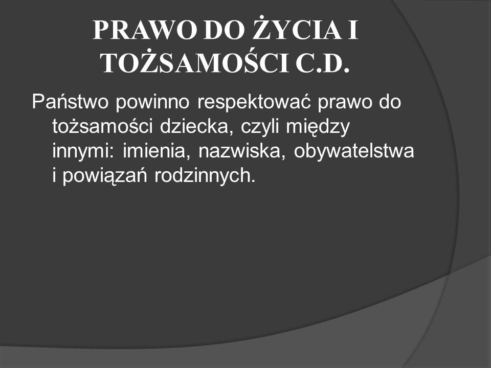 PRAWO DO ŻYCIA I TOŻSAMOŚCI C.D.