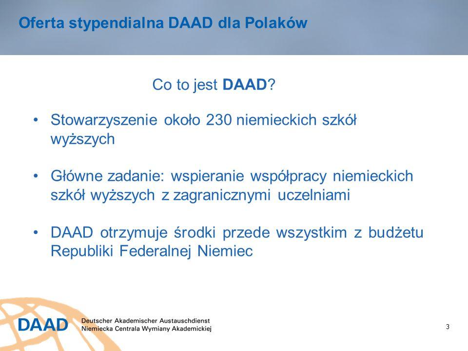 4 Oferta stypendialna dla Polaków DAAD obchodzi w 2015 roku 90-lecie swojego istnienia.