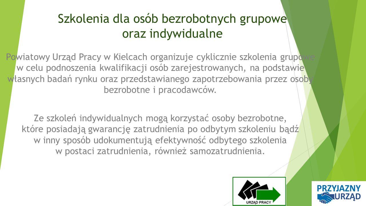 Szkolenia dla osób bezrobotnych grupowe oraz indywidualne Powiatowy Urząd Pracy w Kielcach organizuje cyklicznie szkolenia grupowe w celu podnoszenia kwalifikacji osób zarejestrowanych, na podstawie własnych badań rynku oraz przedstawianego zapotrzebowania przez osoby bezrobotne i pracodawców.