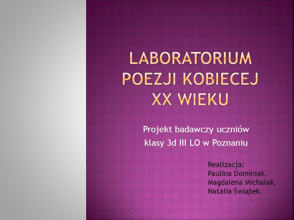 Projekt badawczy uczniów klasy 3d III LO w Poznaniu Realizacja: Paulina Dominiak, Magdalena Michalak, Natalia Świątek.