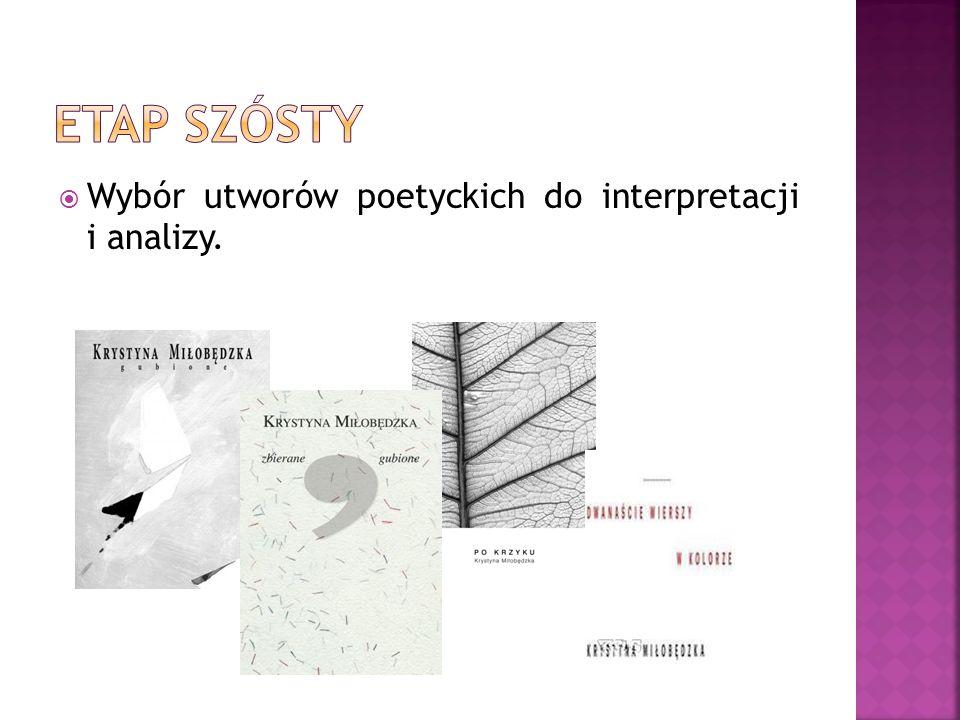  Wybór utworów poetyckich do interpretacji i analizy.