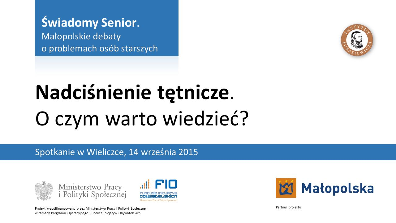 Świadomy Senior.Małopolskie debaty o problemach osób starszych2 Nadciśnienie tętnicze.