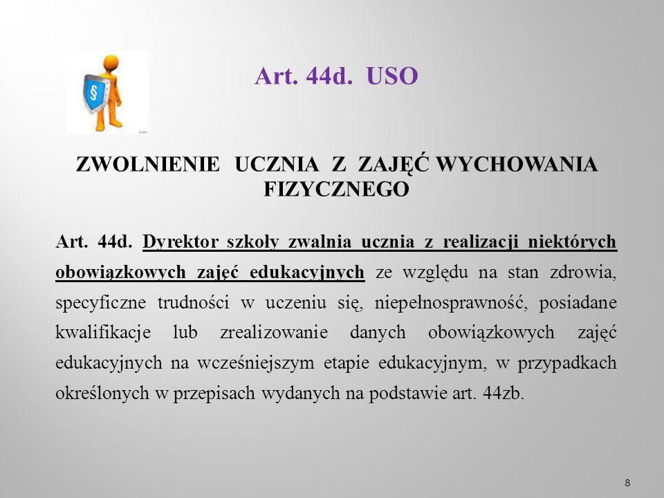Art. 44d. USO ZWOLNIENIE UCZNIA Z ZAJĘĆ WYCHOWANIA FIZYCZNEGO Art.