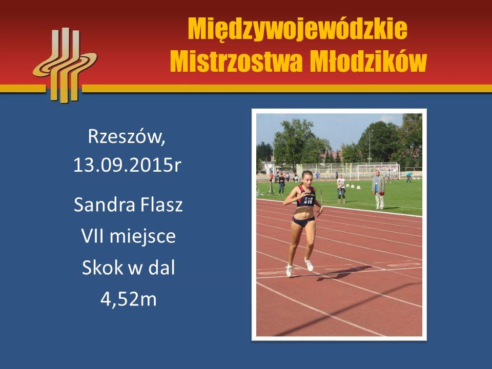 Międzywojewódzkie Mistrzostwa Młodzików Rzeszów, 13.09.2015r Sandra Flasz VII miejsce Skok w dal 4,52m