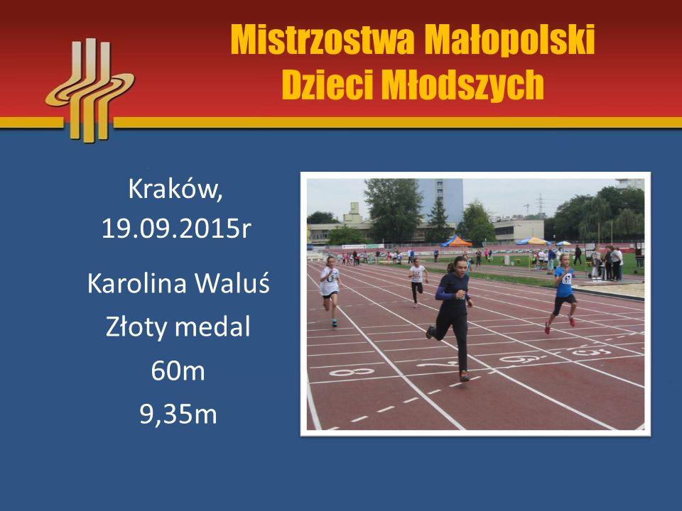 Mistrzostwa Małopolski Dzieci Młodszych Kraków, 19.09.2015r Zuzanna Tuchowska Złoty medal Skok w dal 3,79m